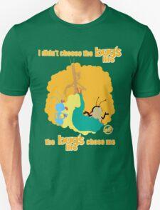 I Didn't Choose The Bug's Life T-Shirt