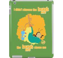 I Didn't Choose The Bug's Life iPad Case/Skin