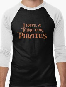 I have a thing for Pirates Men's Baseball ¾ T-Shirt