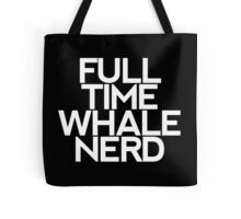 Whale Nerd - Light Text Tote Bag