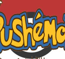 Pushemon Sticker