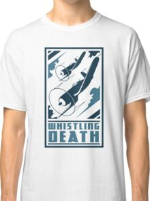 Whistling Death Classic T-Shirt