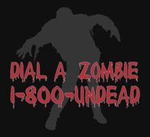 Dial a Zombie by SPTees