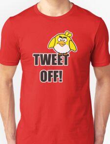 Tweet Off T-Shirt