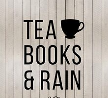 Tea Books & Rain by hocapontas