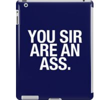 YOU SIR ARE AN ASS. - White iPad Case/Skin