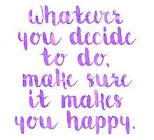Happy Quote Photographic Print