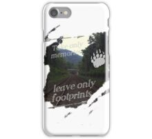 Take Only Memories Leave Only Footprints iPhone Case/Skin