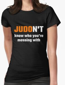 JUDOn't Know Who You're Messing With Womens Fitted T-Shirt