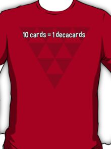 10 cards = 1 decacards T-Shirt