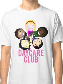 Daycare Club Friends Fun Classic T-Shirt