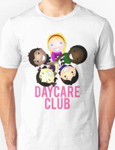 Daycare Club Friends Fun Unisex T-Shirt