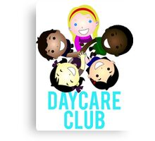 Daycare Club Friends Fun Canvas Print