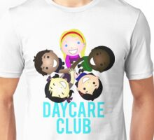 Daycare Club Friends Fun Unisex T-Shirt
