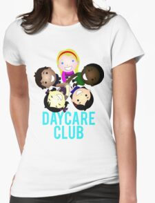 Daycare Club Friends Fun Womens Fitted T-Shirt