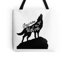 Beware of the Wolves Tote Bag