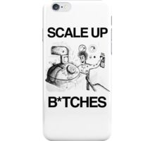 Scale Up B*itches iPhone Case/Skin