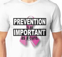 Prevention is as Important as a Cure Unisex T-Shirt