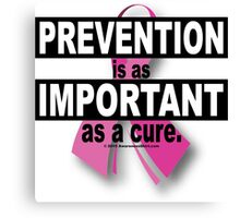 Prevention is as Important as a Cure Canvas Print