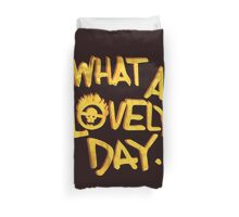 What a Lovely Day. Duvet Cover
