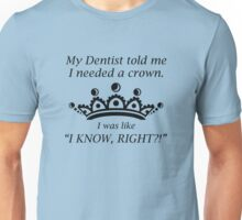 I Needed A Crown Unisex T-Shirt