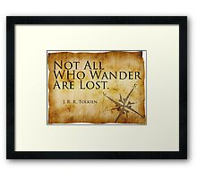 Not All Who Wander Are Lost - J. R. R. Tolkien  Framed Print
