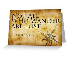 Not All Who Wander Are Lost - J. R. R. Tolkien  Greeting Card