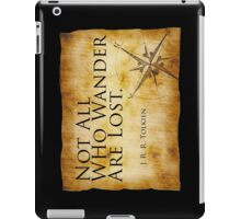Not All Who Wander Are Lost - J. R. R. Tolkien  iPad Case/Skin