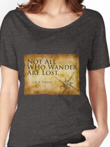 Not All Who Wander Are Lost - J. R. R. Tolkien  Women's Relaxed Fit T-Shirt