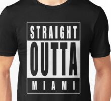 Straight Outta Miami Unisex T-Shirt