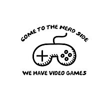 Come To The Nerd Side Photographic Print