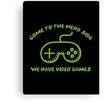 Come To The Nerd Side Canvas Print