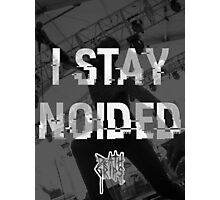 I STAY NOIDED Photographic Print