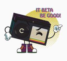 It beta be good! Baby Tee