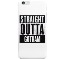 Straight Outta Gotham iPhone Case/Skin