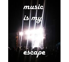 Music is my escape Photographic Print