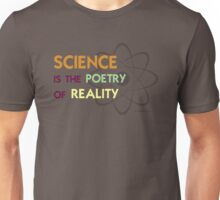 Science is the Poetry of Reality Unisex T-Shirt