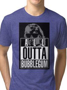 STRAIGHT (ALL) OUTTA BUBBLEGUM Tri-blend T-Shirt