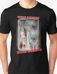 Zombie : When Science Goes Wrong T-Shirt