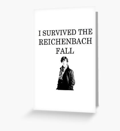 I survived the Reichenbach fall Greeting Card