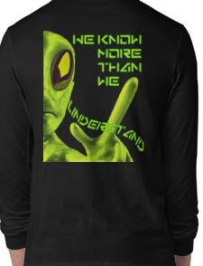 we know more than we understand II T-Shirt