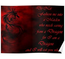 Do Not Fashion Me Into A Maiden, For I Am A Dragon Poster
