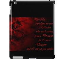 Do Not Fashion Me Into A Maiden, For I Am A Dragon iPad Case/Skin