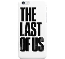 the last of us text iPhone Case/Skin