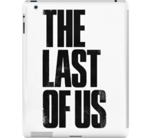 the last of us text iPad Case/Skin