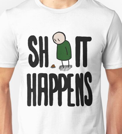 Shit Happens Unisex T-Shirt