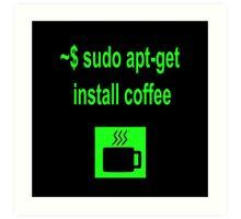 Linux sudo apt-get install coffee Art Print