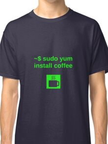 Linux sudo yum install coffee Classic T-Shirt