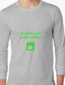 Linux sudo yum install coffee Long Sleeve T-Shirt