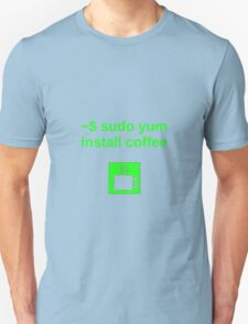 Linux sudo yum install coffee T-Shirt